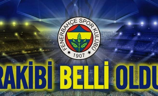 Fenerbahçe Şampiyonlar Ligi rakibi belli oldu