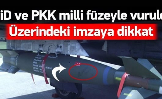 IŞİD ve PKK özel tasarım füzeyle vuruldu