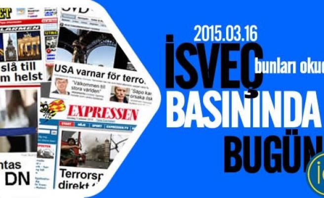İsveç Basını bugün neler yazdı? 16.03.2015