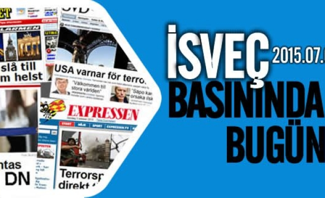 İsveç basınında bugün 07.07.2015