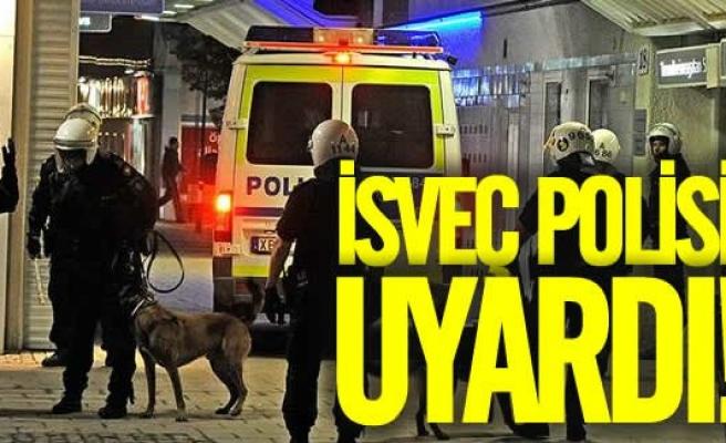 İsveç polisinden dikkatli olun çağrısı