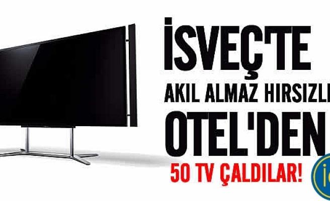 İsveç'te otelden 50 plazma televizyon çaldılar!