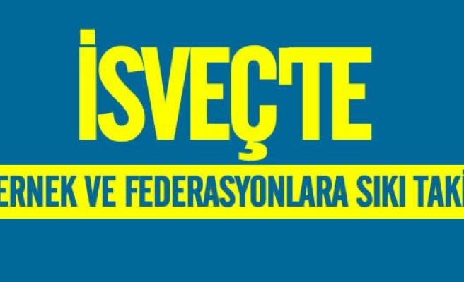İsveç'te dernek ve federasyonlara sıkı takip geliyor