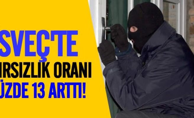 İsveç'te hırsızlık yüzde 13 arttı!