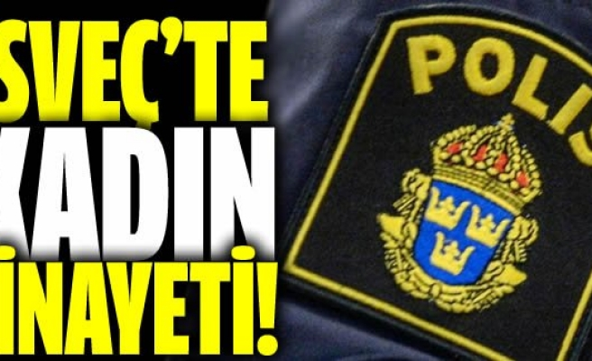 İsveç'te kadın cinayeti!