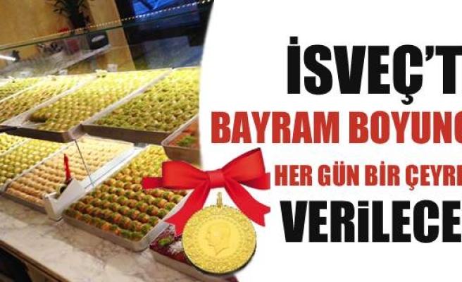 İsveç'te Kurban Bayramına özel her gün bir çeyrek altın verilecek