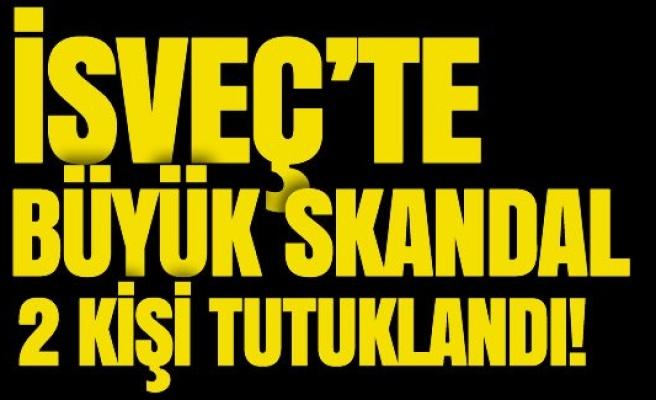 İsveç'te büyük skandal 2 kişi tutuklandı