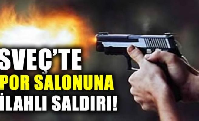 İsveç'te spor salonuna silahlı saldırı! Yaralılar var