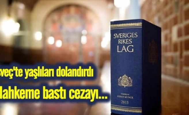 İsveç'te yaşlıları dolandıran kişiye hapis