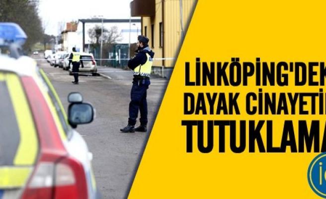 Linköping'deki dayak cinayetine tutuklama!