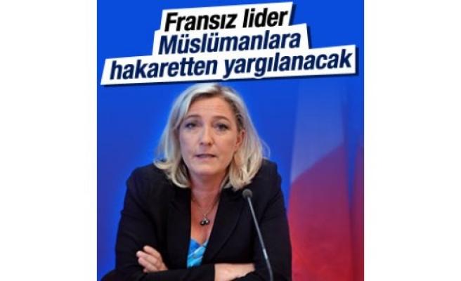 Marine Le Pen Müslümanlara hakaretten yargılanacak