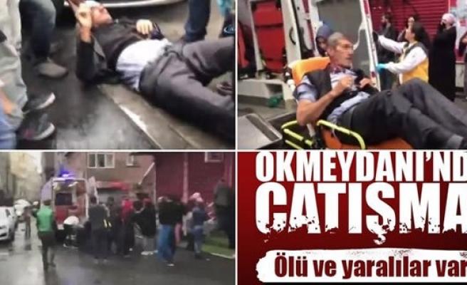 Okmeydanı'nda çatışma: Ölü ve yaralılar var!