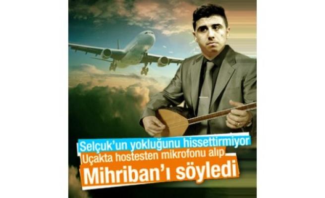 Ozan Tufan uçakta mikrofonu alıp Mihriban'ı söyledi