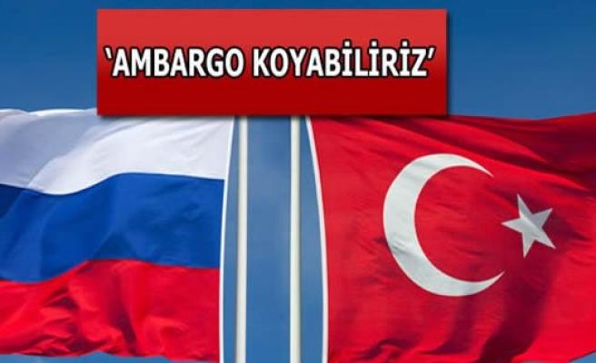 'Türkiye de karşı ambargo koyabilir'