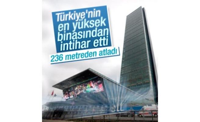 Türkiye'nin en yüksek binasından intihar etti