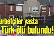 3 Türk gurbetçi ölü bulundu