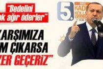 Cumhurbaşkanı Erdoğan: Karşımıza kim çıkarsa ezer geçeriz