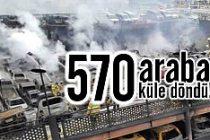 Feci yangında 570 araba küle döndü
