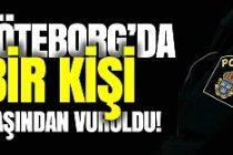 Göteborg'da bir kişi başından vuruldu
