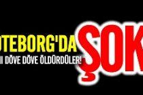 Göteborg'da adamı döve döve öldürdüler