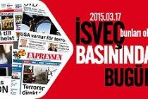 İsveç Basını bugün neler yazdı? 17.03.2015