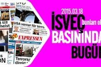 İsveç Basını bugün neler yazdı? 18.03.2015