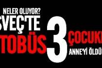 İsveç'te Belediye otobüsü 3 çocuklu mülteci anneyi öldürdü