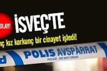 İsveç'te genç kız korkunç bir cinayet işledi!