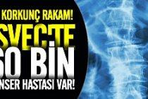 İsveç'te kanser hastalığı korkunç boyutlara ulaştı!