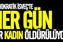 İsveç'te yine kadın cinayeti!