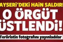 Kayseri'deki hain saldırıyı o örgüt üstlendi