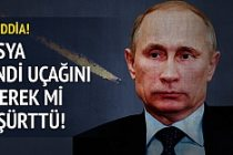 Rusya kendi uçağını bilerek mi düşürttü!