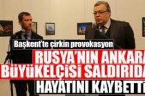 Saldırıya uğrayan Rusya Büyükelçisi hayatını kaybetti!