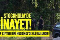 Stockholm'de cinayet! Kaybolan çiftten biri ölü bulundu!