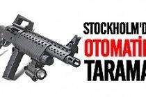 Stockholm'de otomatik silahlar patladı