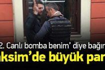 Taksim'de '2. canlı bomba benim' diye bağırdı