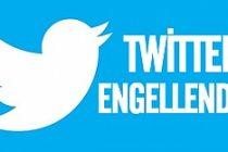 Twitter'a erişim engellendi