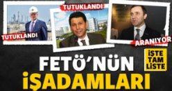 İşte FETÖ'den tutuklanan ve gözaltına olan işadamları