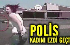 Polis kadını ezerek öldürdü!