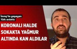 İsveç'te koronaya yakalanan İsrafil Aktürk: Başından geçenleri anlattı