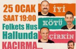 """""""İyi kötü çirkin"""" Komedi'nin Türkçesi İsveç'te..."""