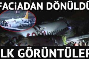 İşte faciadan dönülen uçağın görüntüleri!