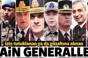 İşte tutuklanan generaller