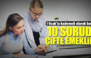 10 soruda çifte emeklilik