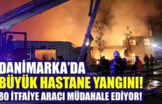 Danimarka'da hastanesinde büyük yangın!