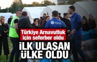 Türkiye Arnavutluk için seferber oldu