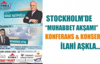 """Stockholm'de """"Muhabbet Akşamı"""" Konferans..."""