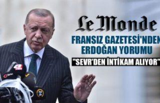 Fransız Le Monde gazetesi: Erdoğan, Sevr'den...