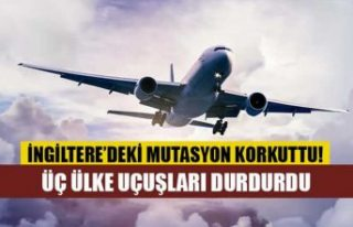 Yeni mutasyon paniği: Üç ülke uçuşları durdurdu