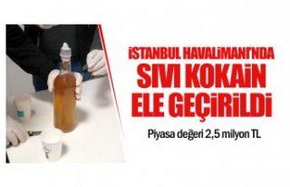 İstanbul Havalimanı'nda sıvı kokain ele geçirildi!